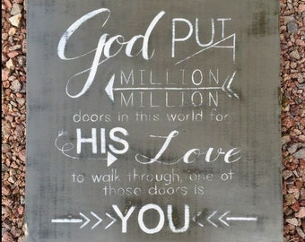 God Put A Million Doors In This World - Wooden Sign