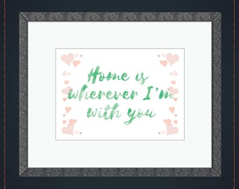 Home Is Wherever I'm With You Wall Art - Watercolor Print