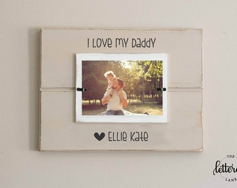 Love my daddy picture frame, personalized, father's day photo frame, dad gift, from child