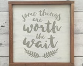 "Distressed Wood Sign - ""Some things are worth the wait"" - Rustic Bedroom Home Decor"