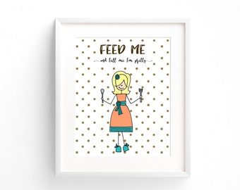 """Kitchen Art, """"Feed me and tell me I'm pretty"""" Instant Download Printable JPEG Digital File 8x10"""