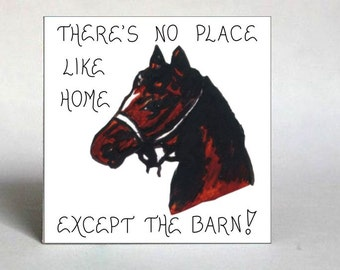 Horse Magnet  Quote for equine enthusiasts, equestrians,  stables, barns, riders, owners.  Brown horse, black mane. bridle