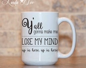 Y'all gonna make me lose my mind up in here up in here Mug, Funny Quote Mug, Rap Song Lyrics, Motivation, Coffee Mug, Funny Quote Mug MSA65