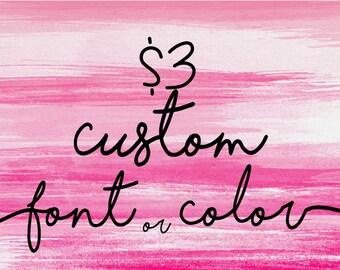 Custom Font or Color
