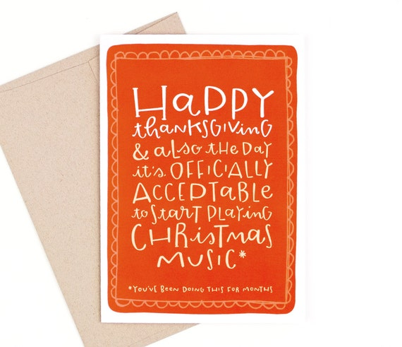 Funny Thanksgiving Card Christmas Music Recycled Paper Outside Happy Thanksgiving And Also The Day Its Officially Acceptable To Start Playing