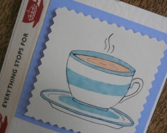 Everything stops for tea.British card.Individually made card for any occasion