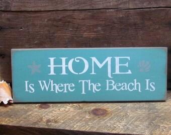 Beach Decor, Wooden Beach Sign, Shabby Chic Sign, Beach House Living, Home Is Where The Beach Is, Gift For The Beach Lover, Ocean Sign