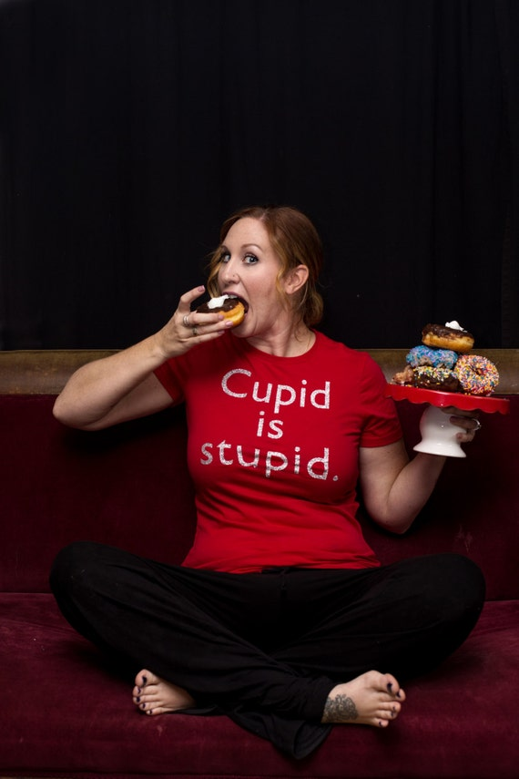 Women's Valentine's Day Funny Shirt Cupid Is Stupid