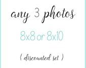 Set of 3 Photos 8x8 or 8x10, discounted set, 8x10 photographs, three prints, 8x8 photographs, 8x8 prints, print set, 8x10 photograph set