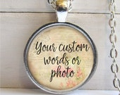 Custom Necklace With Your Words Or Photo, Personalized Necklace, Custom Quote Jewelry