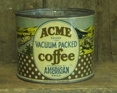 Great Acme Coffee Tin - true antique - no lid