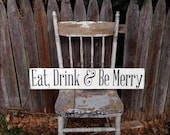 Eat Drink & Be Merry Primitive Rustic Distressed Wooden Sign with Straight Edge 5.5x30