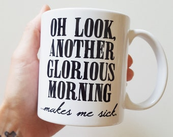 "Handmade ""Oh Look Another Glorious Morning... Makes Me Sick"" Coffee Mug - Handmade Coffee Cup - Halloween Mug - Hocus Pocus Coffee Cup"