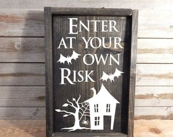 Enter at your own risk ... Halloween decor ... Halloween sign