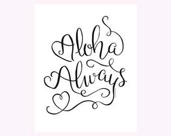 Aloha Sign Aloha Always Love Hand Lettered Print Art Modern Tropical Design Hawaiian Word Modern Calligraphy Handwritten Brush Lettering