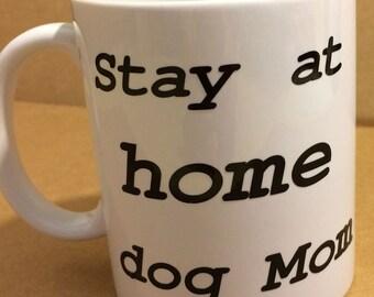 My Dream Job Stay at Home Dog Mom White Ceramic Coffee Cup Mug Choose Color