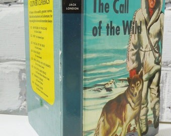The Call of the Wild by Jack London. Clover Classic. Vintage Children's Hardback Book. Circa 1950's. Retro Nursery. Bedtime. Story Time.