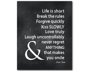 Typography Art PRINT - Life is Short Break the Rules Forgive quickly Kiss slowly - Mark Twain quote - Word Art - inspirational PRINT