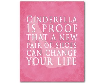 Typgography Wall Art - CInderella is proof that a new pair of shoes can change your life - inspirational print - teen tween Cinderella shoes