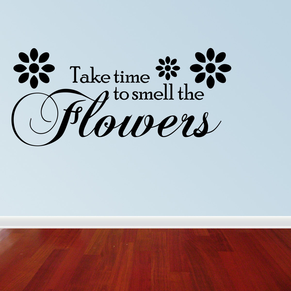 Take Time To Smell The Roses Quote: Wall Decal Quote Take Time To Smell The Flowers By