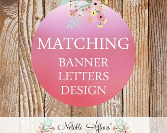Matching Banner - Pick your invitation and banner to match - up to 20 letters