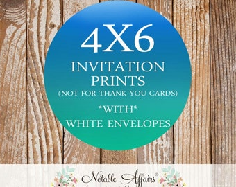 4x6 Invitation Prints only - You purchase the design from Notable Affairs and this listing for the prints