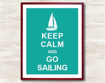 Keep Calm and Go Sailing - Instant Download, Typographic Print, Inspirational Quote, Keep Calm Poster, Animal Art Print, Kitchen Decor