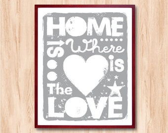 Home is where the love is - Instant Download, Life Quote, Quote Print, Letterpress Style, Home Sweet Home, Home decor, Wall Art, Kids art
