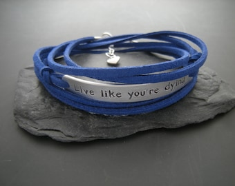 Graduation gift, Motivational quote bracelet,Custom quote, Gift for a friend, Wrap bracelet with a clasp, Live like you are dying