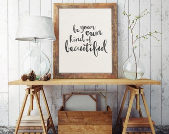 Instant Download - Inspirational Quote - Dorm Decor - Printable Art - Be Your Own Kind Of Beautiful - Typographic Print - Wall Art Quote