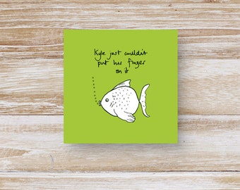 Funny Greeting Card - 'Kyle just couldn't put his finger on it'.