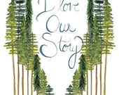 I love our story Print