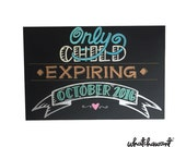 CUSTOM, Hand Lettered PREGNANCY ANNOUNCEMENT Only Child Expiring   10x15 black board   chalkboard inspired   baby, second child, sign