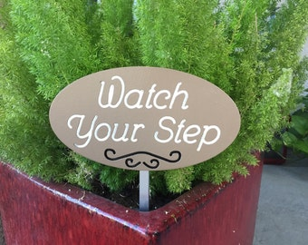 Watch Your Step Oval Garden Sign