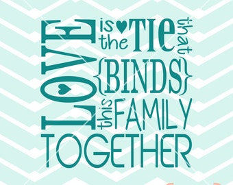 Love is the tie that binds this family vinyl wall art printable cutting room decor - Digital File Instant Download Svg png jpeg eps dxf