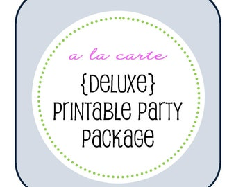 A La Carte //  DELUXE Printable PARTY PACKAGE + Invitation // choose your theme