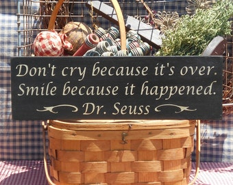 "Don't Cry Because It's Over Smile Because It Happened Dr Seuss painted wood sign 5.5"" x 18"" choice of color"