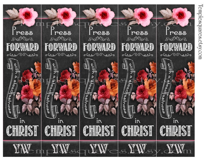 PRINTABLES Bookmarks LDS YW Young Women or Relief Society Chalkboard and Roses Press Forward with a Steadfastness in Christ  2 Nephi 31:20