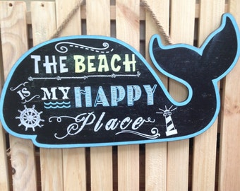 Chalkboard Sign Whale shape The Beach is My Happy Place cottage decor