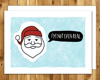 Christmas Card - Funny Holiday Card - Funny Christmas Card - Best Friend Christmas - I'm Not Even Real