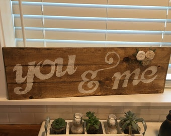 You & Me home decor, You and Me Shabby Chic Sign, You and Me, Shabby Chic Bedroom decor, Rustic Wedding Sign