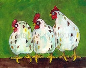 "Three chickens art print watercolor/acrylic 8""x10"""