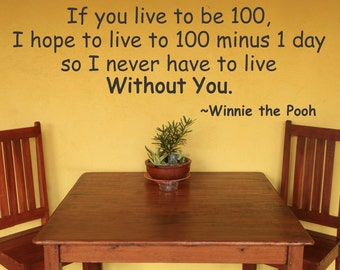 Winnie The Pooh...If You live To Be 100...Winnie The Pooh...vinyl wall art sticker decal sharp home decor sharp