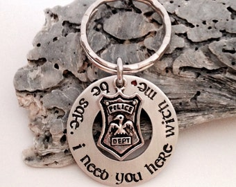 Be safe. I need you here with me. Police gift-police key chain-police wife- thin blue line-blue lives matter-police officer-police jewelry
