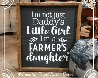 I'm not just Daddy's Little Girl-I'm a Farmer's Daughter -rustic handpainted wood sign, Baby girl nursery, Girl's room sign, Cowgirl Sign