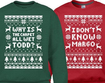 "Couples 2-Sweatshirt Christmas Set ""Why Is The Carpet All Wet Todd - I Don't Know Margo"" Unisex Sweatshirts for Christmas Holiday Parties"
