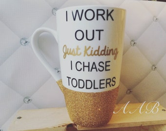 I Work Out Just Kidding, Coffee Mug, Glitter Mug, Statement Mug, Preschool Teacher Gift, Daycare Gift. Statement Mug, Chase Toddlers