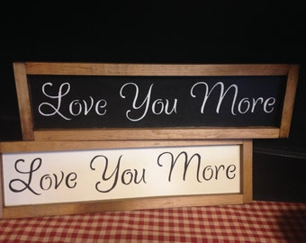 Love You More | hand painted wooden sign