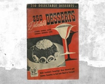 Orange Vintage Kitchen Decor | 250 Delectable Desserts By the Culinary Arts Institute Booklet | 40s Retro Cookbook | Recipes From the Past