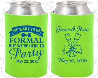 We want to be Formal, but we are here to party, Unique Wedding, Romantic Wedding, Romantic Favors, Personalized Can Coolers (406)